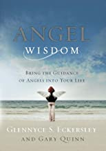 Angel Wisdom: Bring the Guidance of Angels into Your Life