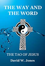 The Way and The Word: The Tao of Jesus