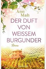 Der Duft von weißem Burgunder: Roman (German Edition) Kindle Edition
