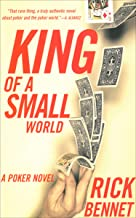 King of a Small World: A Poker Novel