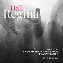 Hail Regina - One Tr 1 Smog Sirens in the Capital - Dramatization