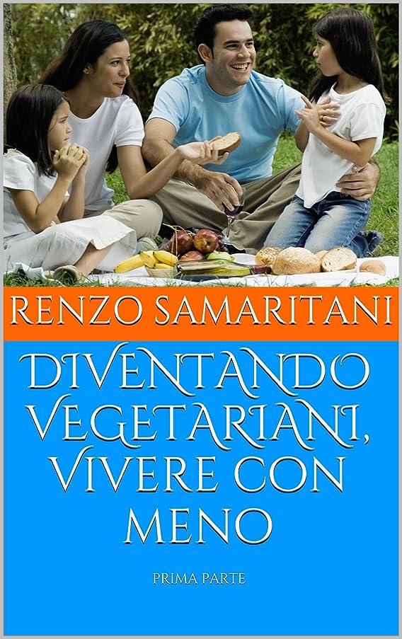 借りる歯科医過激派DIVENTANDO VEGETARIANI, Vivere con meno (Italian Edition)