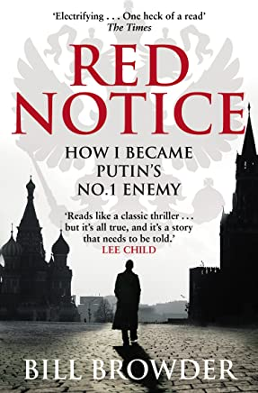 Red Notice: How I Became Putins No. 1 Enemy [Lingua inglese]