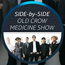 Side by Side with Old Crow Medicine Show