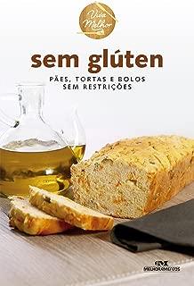 Sem Glúten: Pães, Tortas e Bolos sem Restrições (Viva Melhor) (Portuguese Edition)