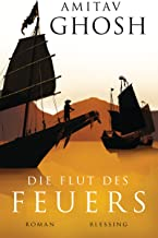 Die Flut des Feuers: Roman (Ibis-Trilogie 3) (German Edition)