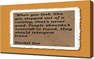 Rachel Zoe Quotes 5 - Canvas Art Print