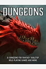Dungeons: 51 Dungeons for Fantasy Tabletop Role-Playing Games (Tabletop Role-Playing Game Resources) Kindle Edition