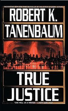 True Justice (A Butch Karp-Marlene Ciampi Thriller Book 12)