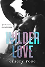 Wilder Love: A Second Chance Standalone Romance (Love and Chaos)