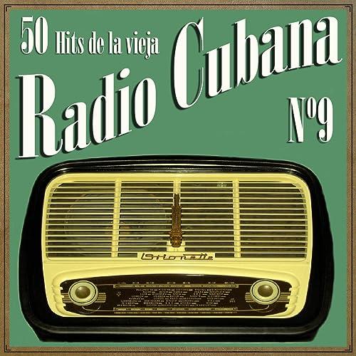 50 Hits de la Vieja Radio Cubana Vol. 9