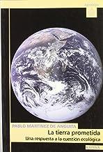 La tierra prometida: una respuesta a la cuestión ecológica (Astrolabio)