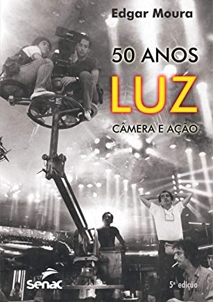 50 anos: Luz, câmera e ação