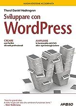 Sviluppare con WordPress: nuova edizione aggiornata (Web design Vol. 4) (Italian Edition)