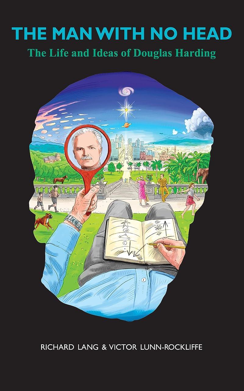 小康付ける通貨The Man With No Head: The life and ideas of Douglas Harding (English Edition)