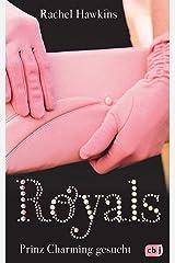 ROYALS - Prinz Charming gesucht (Die ROYALS-Reihe 1) (German Edition) Kindle Edition