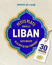 Petits plats comme au Liban (Cuisine du monde)