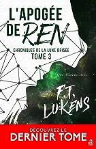 L'apogée de Ren: Chroniques de la Lune brisée, T3