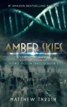 Amber Skies: A Genetic Engineering Post-Apocalyptic Science Fiction Thriller Book 2