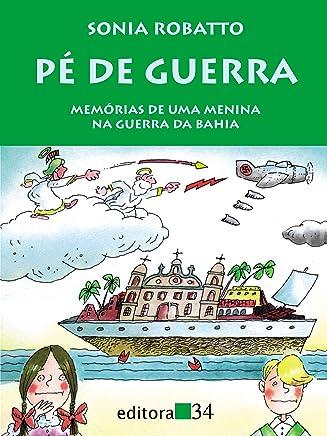 Pé de guerra: memórias de uma menina na guerra da Bahia