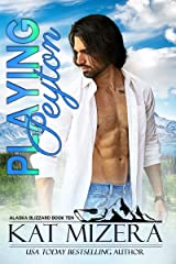 Playing Peyton (Alaska Blizzard Book 10) Kindle Edition