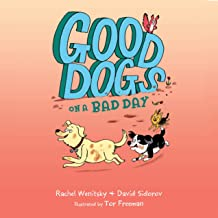 Good Dogs on a Bad Day: Good Dogs, Book 1