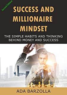 SUCCESS AND MILLIONAIRE MINDSET  : The Simple Habits and Thinking Behind Money and Success (English Edition)