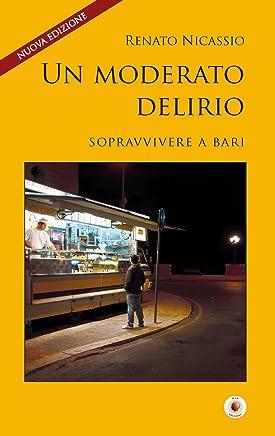 Un moderato delirio: Sopravvivere a Bari (SpazioTempo Vol. 6)