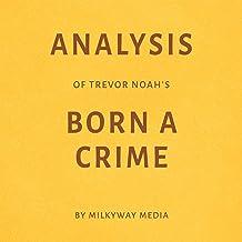 Analysis of Trevor Noah's Born a Crime: By Milkyway Media
