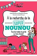 À la recherche de la super nounou (Famille complice) Format Kindle