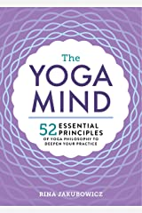 The Yoga Mind: 52 Essential Principles of Yoga Philosophy to Deepen Your Practice Kindle Edition