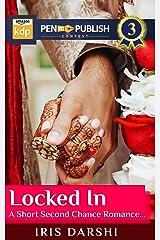 Locked In: A Sweet Heartfel Romance (Wedlocked) Kindle Edition