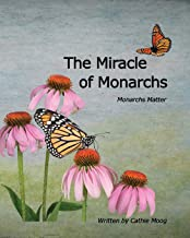 The Miracle of Monarchs: Monarchs Matter