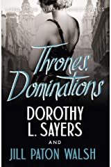 Thrones, Dominations: The Enthralling Continuation of Dorothy L. Sayers' Beloved Series (Lord Peter Wimsey and Harriet Vane series Book 1) Kindle Edition