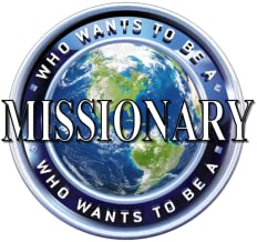 Who Wants To Be A Missionary?