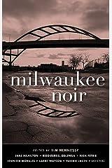 Milwaukee Noir (Akashic Noir) Kindle Edition