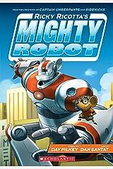 Ricky Ricotta's Mighty Robot (Ricky Ricotta #1) Kindle Edition