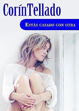 Estás casado con otra (Spanish Edition)