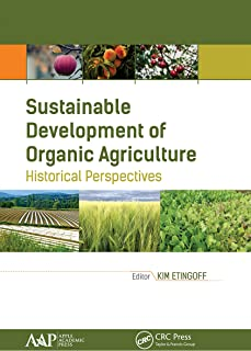 Sustainable Development of Organic Agriculture: Historical Perspectives (English Edition)