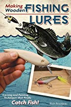 Making Wooden Fishing Lures: Carving and Painting Techniques that Really Catch Fish (Fox Chapel Publishing) 11 Step-by-Step Projects for Crawlers, Chasers, Wigglers, & More with Clear, Expert Advice