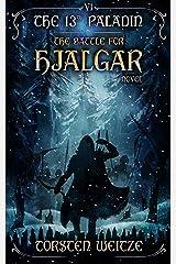The Battle for Hjalgar: The 13th Paladin (Volume VI) Kindle Edition