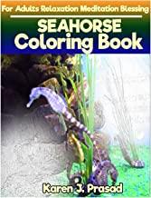 SEAHORSE Coloring book for Adults Relaxation  Meditation Blessing: Sketches Coloring Book Grayscale Images