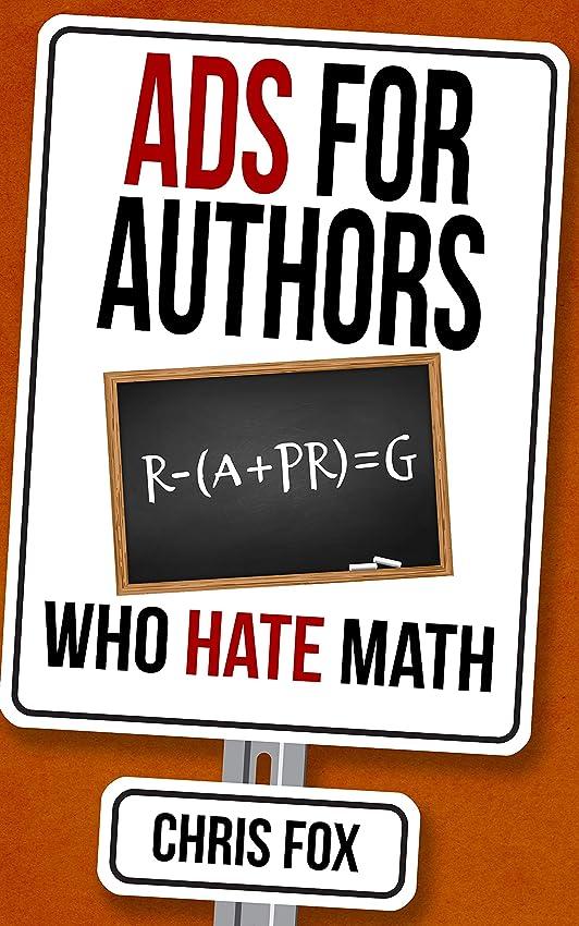 ゼリー形式マッシュAds for Authors Who Hate Math: Write Faster, Write Smarter (English Edition)