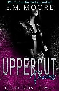 Uppercut Princess: A Dark High School Romance (The Heights Crew Book 1)