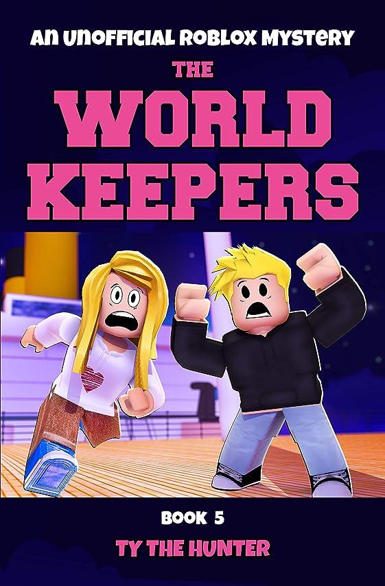 誰か今状態The World Keepers 5: A thrilling Roblox themed mystery/adventure for kids age 9-12 (English Edition)