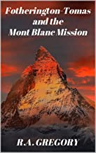 Fotherington-Tomas and the Mont Blanc Mission (A Fotherington-Tomas Short Story Book 6) (English Edition)