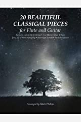 20 Beautiful Classical Pieces for Flute and Guitar Kindle Edition
