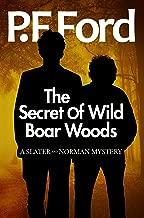 The Secret of Wild Boar Woods (Slater & Norman Mystery Series Book 6)