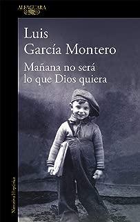 Mañana no será lo que Dios quiera (Spanish Edition)