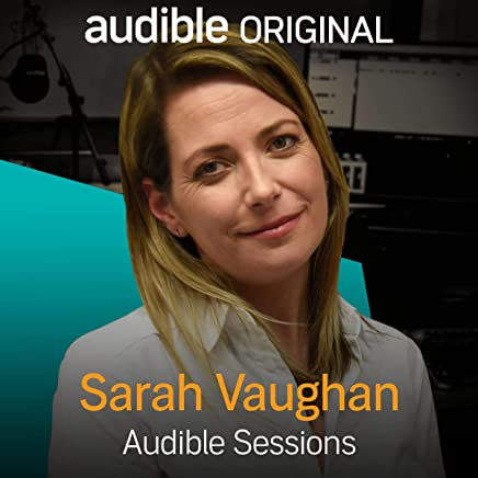 Sarah Vaughan: Audible Sessions: FREE Exclusive Interview